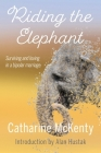 Riding the Elephant: Survival and Love with a Bipolar Partner Cover Image
