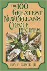 The 100 Greatest New Orleans Creole Recipes Cover Image