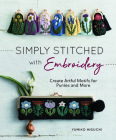Simply Stitched with Embroidery: Embroidery Motifs for Purses and More Cover Image