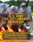 The Official US Army Civil Disturbances Handbook - Updated: Riot & Crowd Control Strategy & Tactics - Current, Full-Size Edition - Giant 8.5