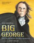 Big George: How a Shy Boy Became President Washington Cover Image