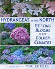 Hydrangeas in the North: Getting Blooms in the Colder Climates Cover Image