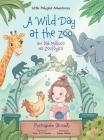 A Wild Day at the Zoo / Um Dia Maluco No Zoológico - Portuguese (Brazil) Edition: Children's Picture Book Cover Image