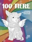 Zentangle Malbücher für Erwachsene - Dicke Linien - 100 Tiere Cover Image