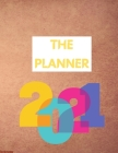 The Planner 2021: Planner for Students and Teachers Large 8.5x11inch Simple and Elegant Dated Daily/Weekly/Monthly Organizer Cover Image