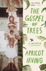 The Gospel of Trees: A Memoir Cover Image
