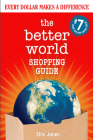 The Better World Shopping Guide: 7th Edition: Every Dollar Makes a Difference Cover Image