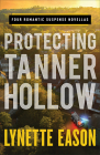 Protecting Tanner Hollow: Four Romantic Suspense Novellas Cover Image