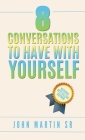 8 Conversations To Have With YOURSELF: Self- help Cover Image