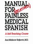 Manual for (Relatively) Painless Medical Spanish: A Self-Teaching Course Cover Image