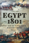 Egypt 1801: The End of Napoleon's Eastern Empire Cover Image