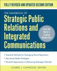 The Handbook of Strategic Public Relations and Integrated Marketing Communications, Second Edition Cover Image