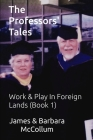 The Professors' Tales: Work & Play In Foreign Lands (Book 1) Cover Image