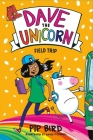 Dave the Unicorn: Field Trip Cover Image