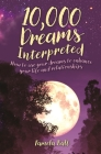 10,000 Dreams Interpreted: How to Use Your Dreams to Enhance Your Life and Relationships Cover Image