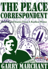 The Peace Correspondent: Asian Travel Stories from a Restless Writer Cover Image