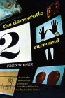 The Democratic Surround: Multimedia and American Liberalism from World War II to the Psychedelic Sixties Cover Image