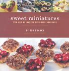 Sweet Miniatures: The Art of Making Bite-Size Desserts Cover Image