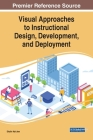 Visual Approaches to Instructional Design, Development, and Deployment Cover Image