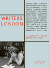Writers' London: A Guide to Literary People and Places Cover Image