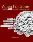 When I'm Gone: Practical Notes for Those You Leave Behind Cover Image