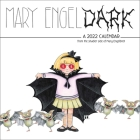 Mary EngelDark 2022 Wall Calendar: from the shadier side of Mary Engelbreit Cover Image