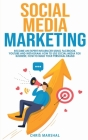 Social Media Marketing: Become an Expert Influencer Using Facebook, Youtube, and Instagram; How to Use Social Media for Business; How to Build Cover Image