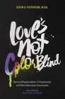 Love's Not Color Blind: Race and Representation in Polyamorous and Other Alternative Communities Cover Image