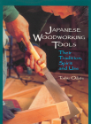 Japanese Woodworking Tools: Their Tradition, Spirit and Use Cover Image