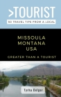 Greater Than a Tourist- Missoula Montana USA: 50 Travel Tips from a Local Cover Image