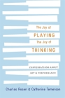 The Joy of Playing, the Joy of Thinking: Conversations about Art and Performance Cover Image