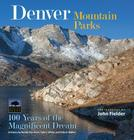 Denver Mountain Parks: 100 Years of the Magnificent Dream Cover Image