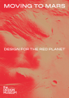 Moving to Mars: Design for the Red Planet Cover Image