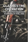 Clandestine Operation: The Collection Equipment And Arms Of SOE, OSS: Military Intelligence Books Cover Image