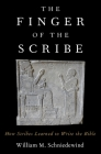 The Finger of the Scribe: How Scribes Learned to Write the Bible Cover Image