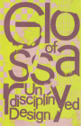 Glossary of Undisciplined Design Cover Image