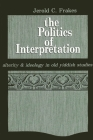 The Politics of Interpretation: Alterity and Ideology in Old Yiddish Studies (Software Standards) Cover Image