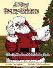 Color By Numbers Coloring Book for Adults, A Very Sweary Christmas: A Funny, Dirty, Sweary, Christmas Adult Color By Numbers Coloring Book with Mature Cover Image