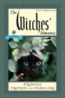 The Witches' Almanac: Issue 38, Spring 2019 to Spring 2020: Animals: Friends and Familiars Cover Image