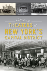 Historic Theaters of New York's Capital District (Landmarks) Cover Image