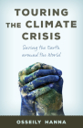 Touring the Climate Crisis: Saving the Earth Around the World Cover Image