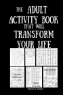 The Adult Activity Book That Will Transform Your Life Cover Image