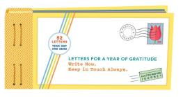 Letters for a Year of Gratitude: Write Now. Keep in Touch Always. (Gratitude Cards, Memory Book, Book of Kindness) Cover Image
