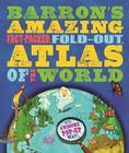 Barron's Amazing Fact-Packed, Fold-Out Atlas of the World: With Awesome Pop-Up Map! Cover Image