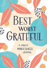 Best Worst Grateful: 5-Minute Mindfulness Journal Cover Image