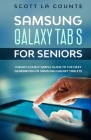 Samsung Galaxy Tab S For Seniors: A Ridiculously Simple Guide to the Next Generation of Samsung Galaxy Tablets Cover Image
