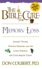 The Bible Cure for Memory Loss: Ancient Truths, Natural Remedies and the Latest Findings for Your Health Today (New Bible Cure (Siloam)) Cover Image