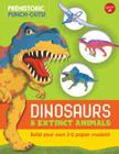 Prehistoric Punch-Outs: Dinosaurs & Extinct Animals: Build your own 3-D paper models! (Paper Press Out) Cover Image