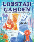 Lobstah Gahden: Speak Out Against Pollution with a Wicked Awesome Boston Accent! Cover Image