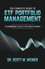 The Complete Guide to Etf Portfolio Management: The Essential Toolkit for Practitioners Cover Image